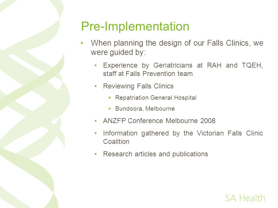 Pre-Implementation When planning the design of our Falls Clinics, we were guided by: