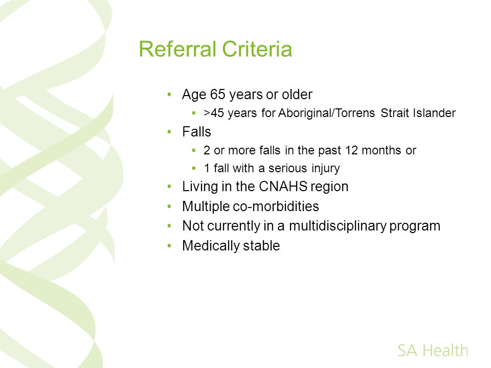 Referral Criteria Age 65 years or older Falls