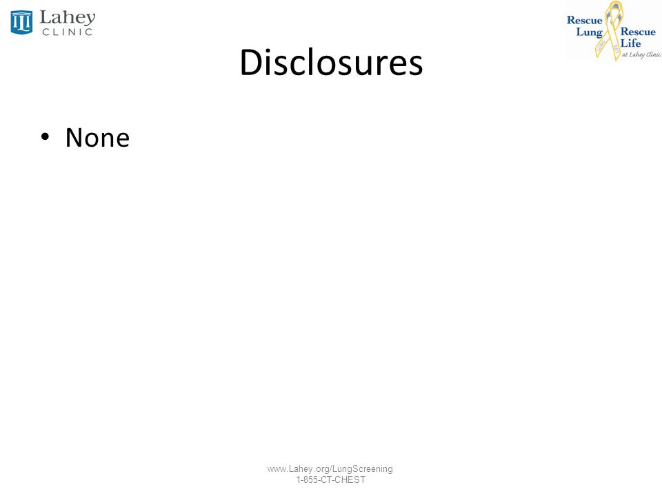 Disclosures None I have nothing to disclose
