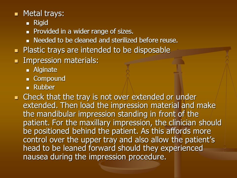 Plastic trays are intended to be disposable Impression materials:
