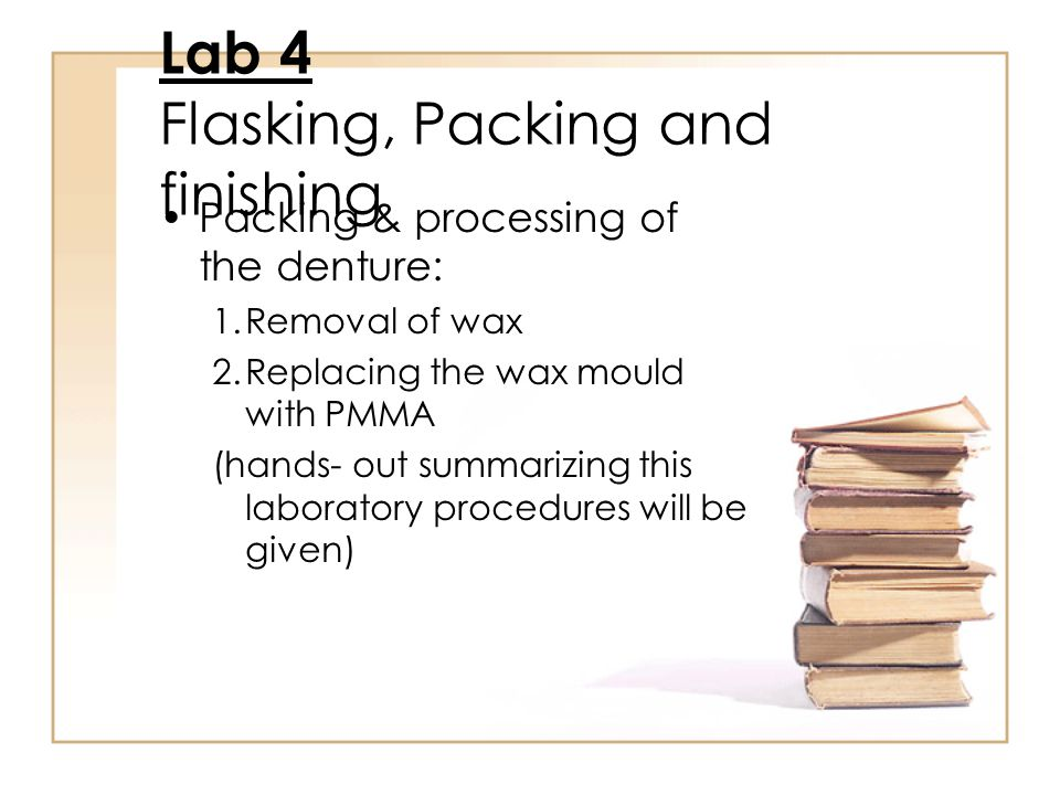 Lab 4 Flasking, Packing and finishing