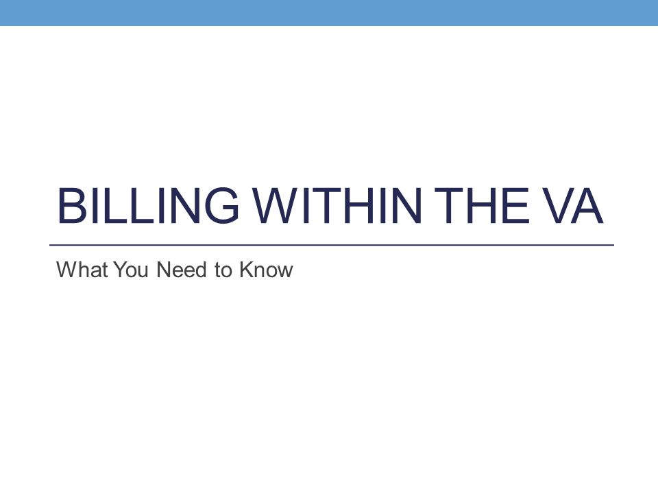 Billing Within the VA What You Need to Know