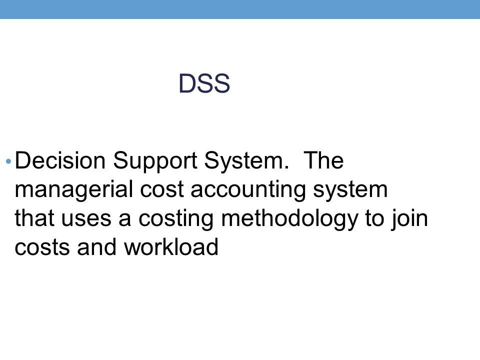 DSS Decision Support System.