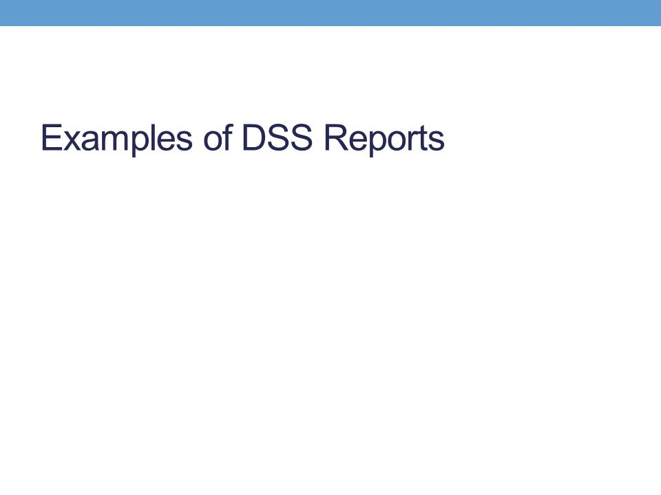 Examples of DSS Reports