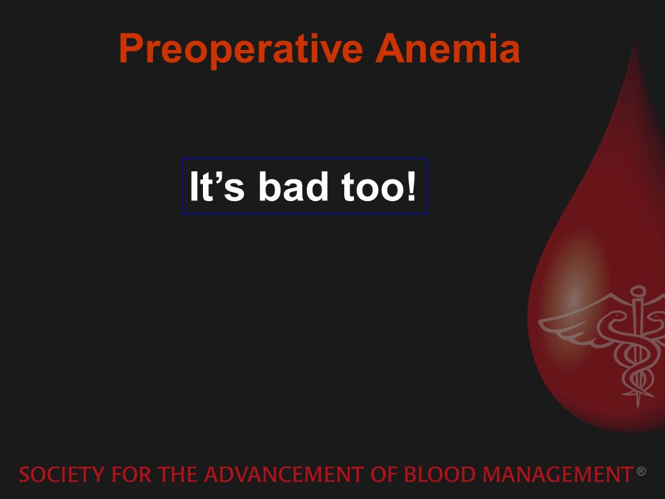 Preoperative Anemia It's bad too!