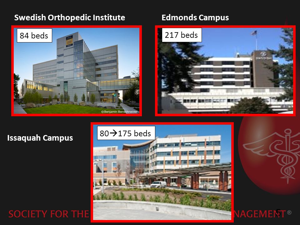 5 Swedish Orthopedic Institute Edmonds Campus 84 beds 217 beds