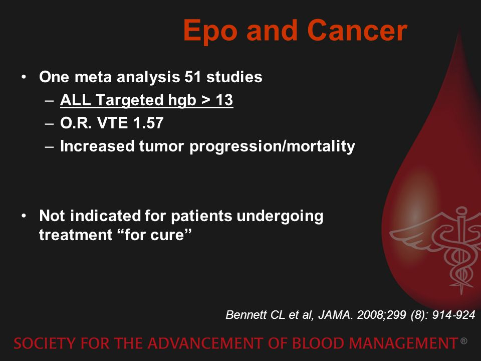 Epo and Cancer One meta analysis 51 studies ALL Targeted hgb > 13