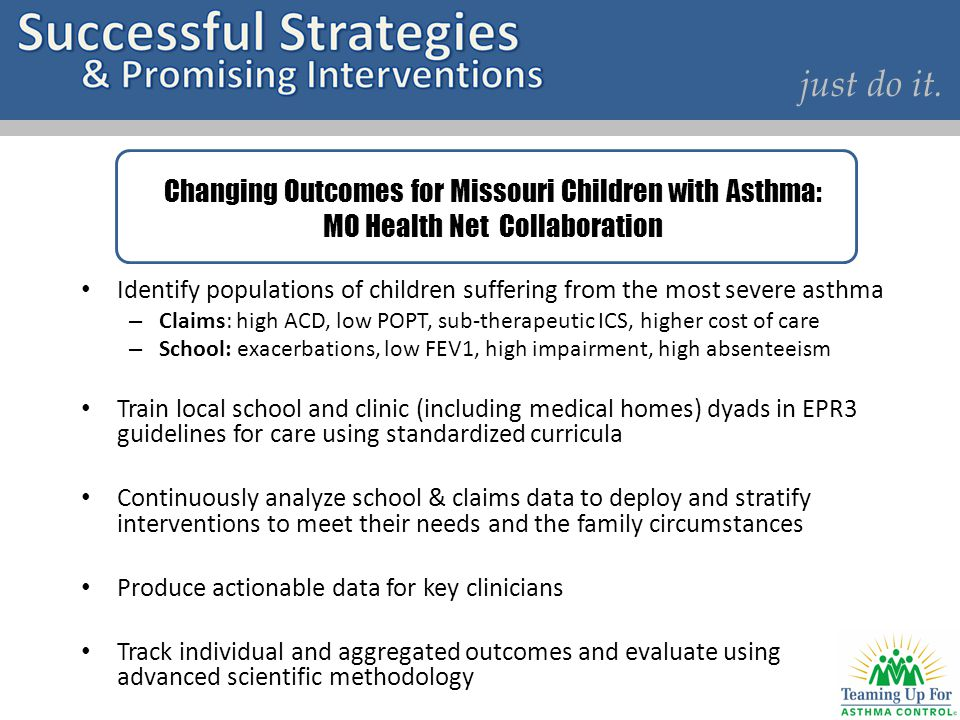 just do it. Changing Outcomes for Missouri Children with Asthma: MO Health Net Collaboration.