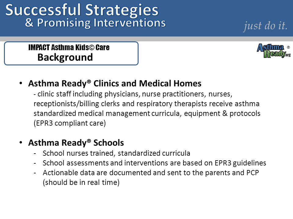 just do it. Background Asthma Ready® Clinics and Medical Homes