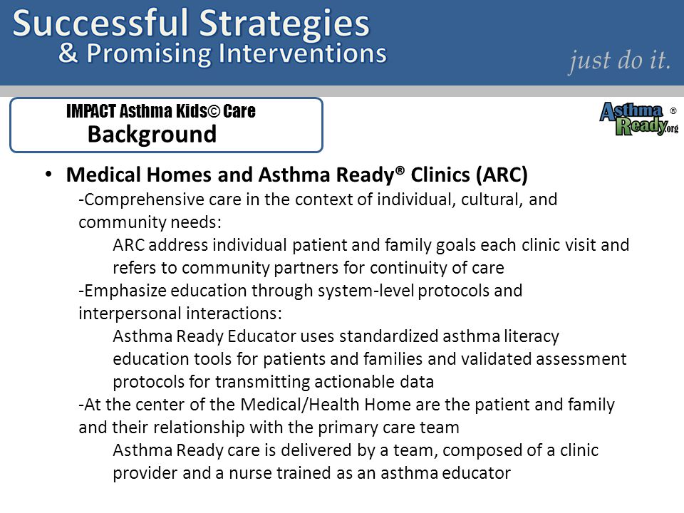 just do it. Background Medical Homes and Asthma Ready® Clinics (ARC)