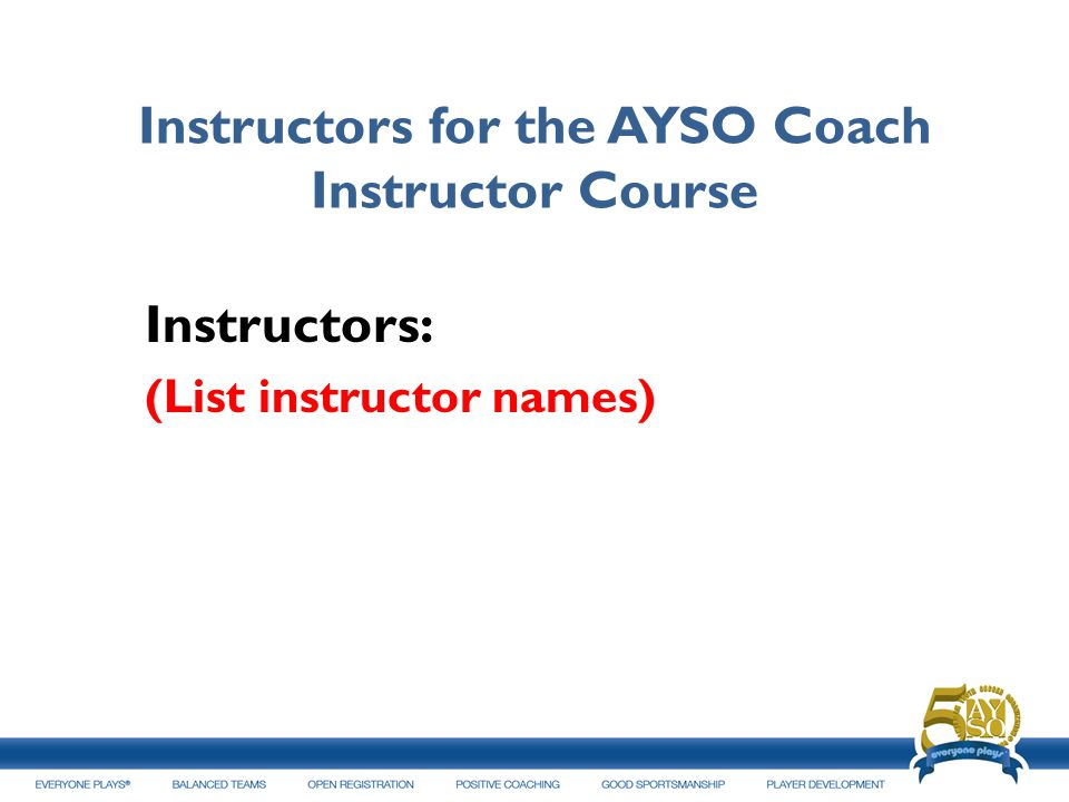Instructors for the AYSO Coach Instructor Course