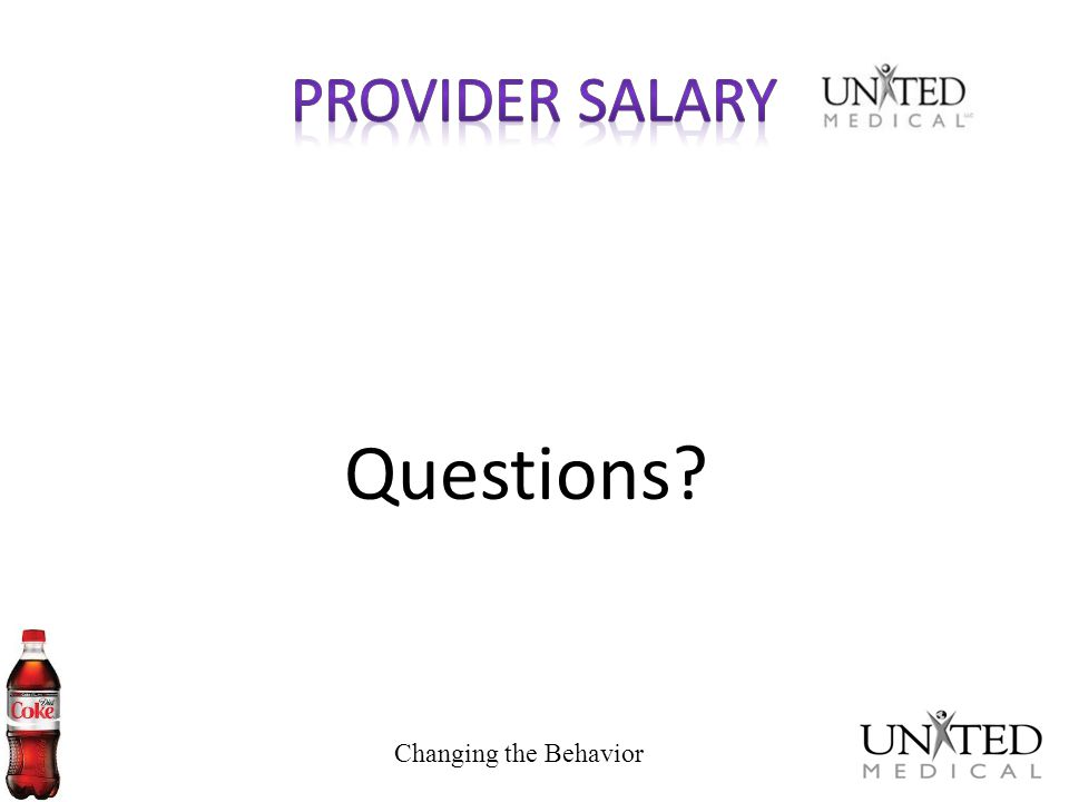 Provider Salary Questions Changing the Behavior