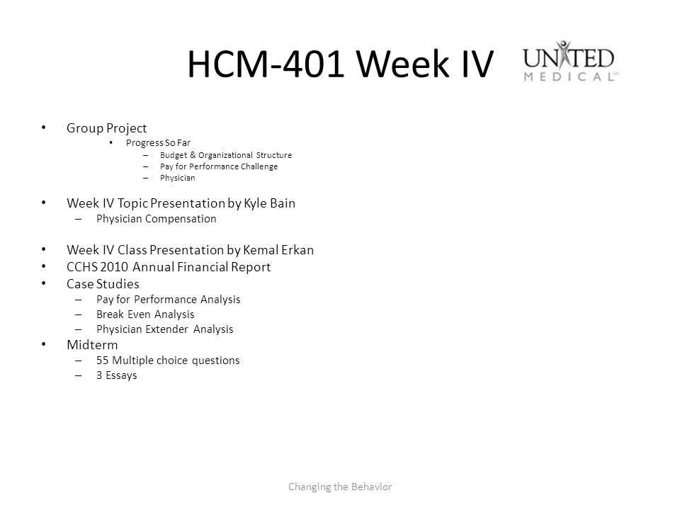 HCM-401 Week IV Group Project Week IV Topic Presentation by Kyle Bain