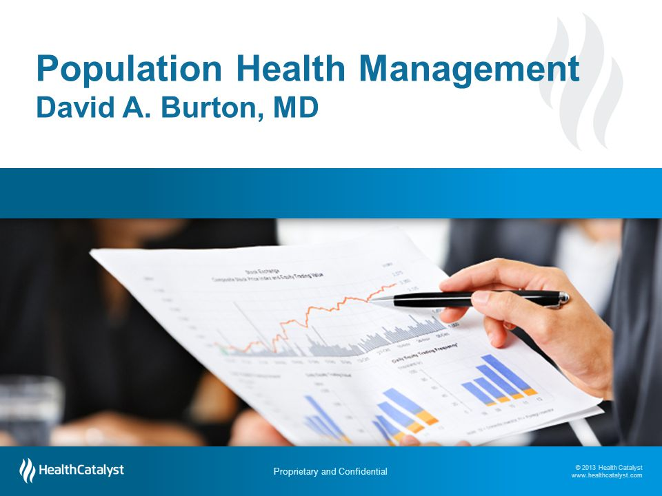 Population Health Management David A. Burton, MD