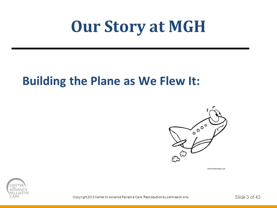 Our Story at MGH Building the Plane as We Flew It: Slide 3 of 43