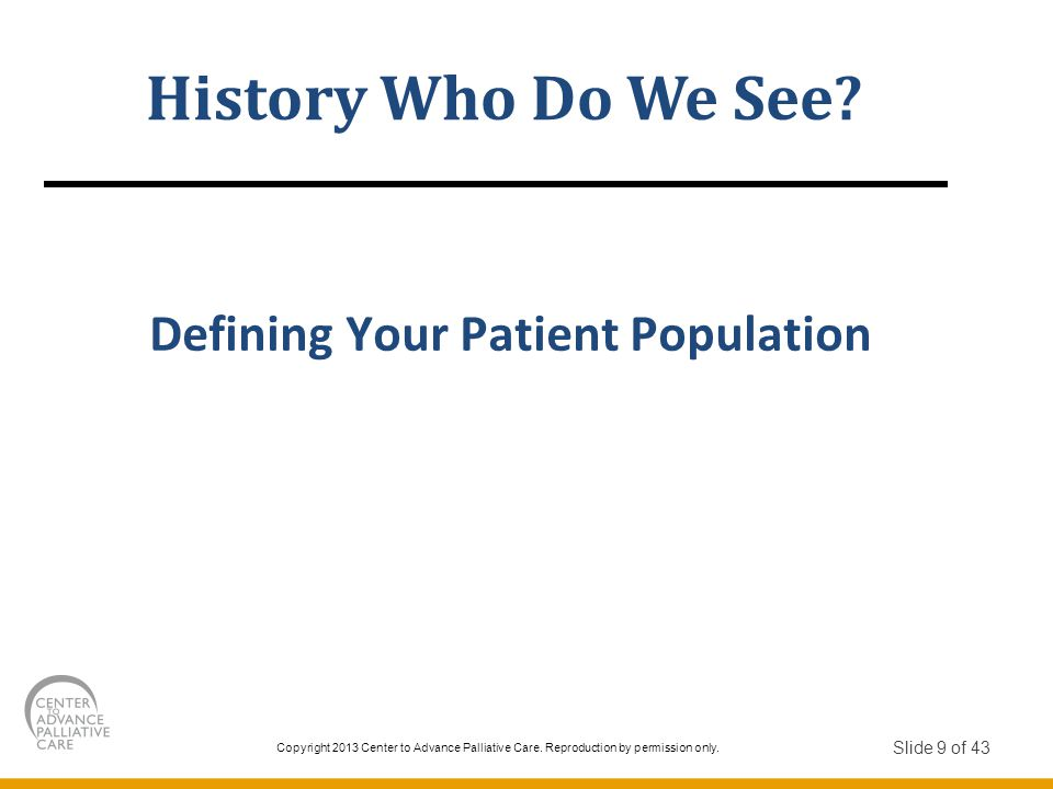 History Who Do We See Defining Your Patient Population Slide 9 of 43