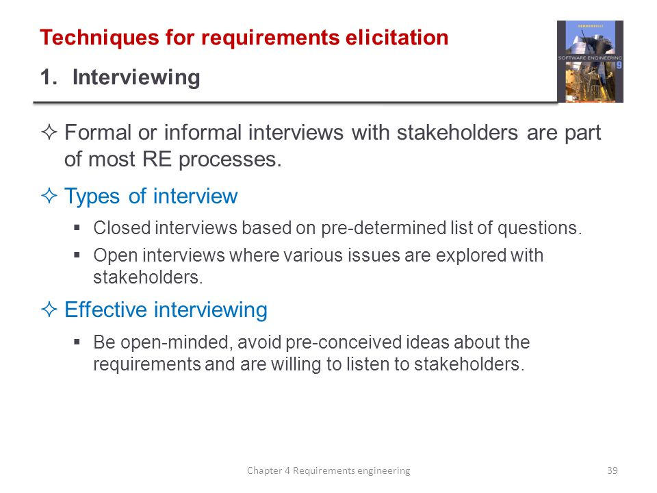 Techniques for requirements elicitation 1. Interviewing