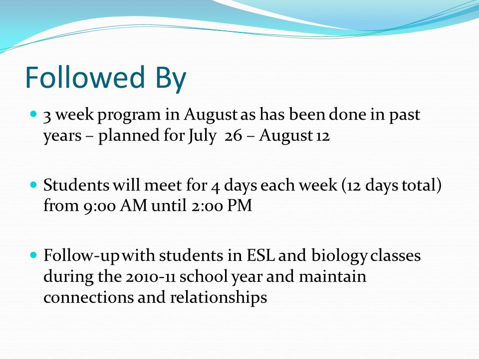 Followed By 3 week program in August as has been done in past years – planned for July 26 – August 12.