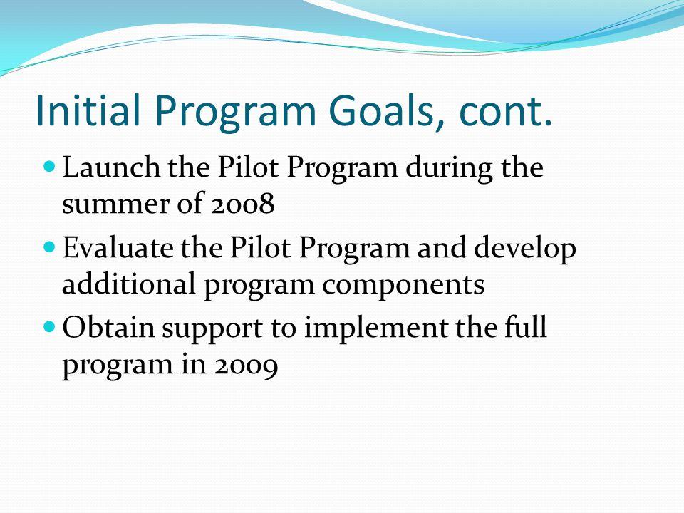 Initial Program Goals, cont.