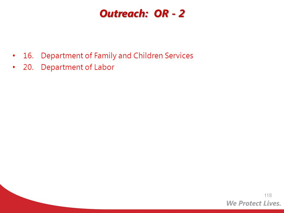 Outreach: OR - 2 16. Department of Family and Children Services