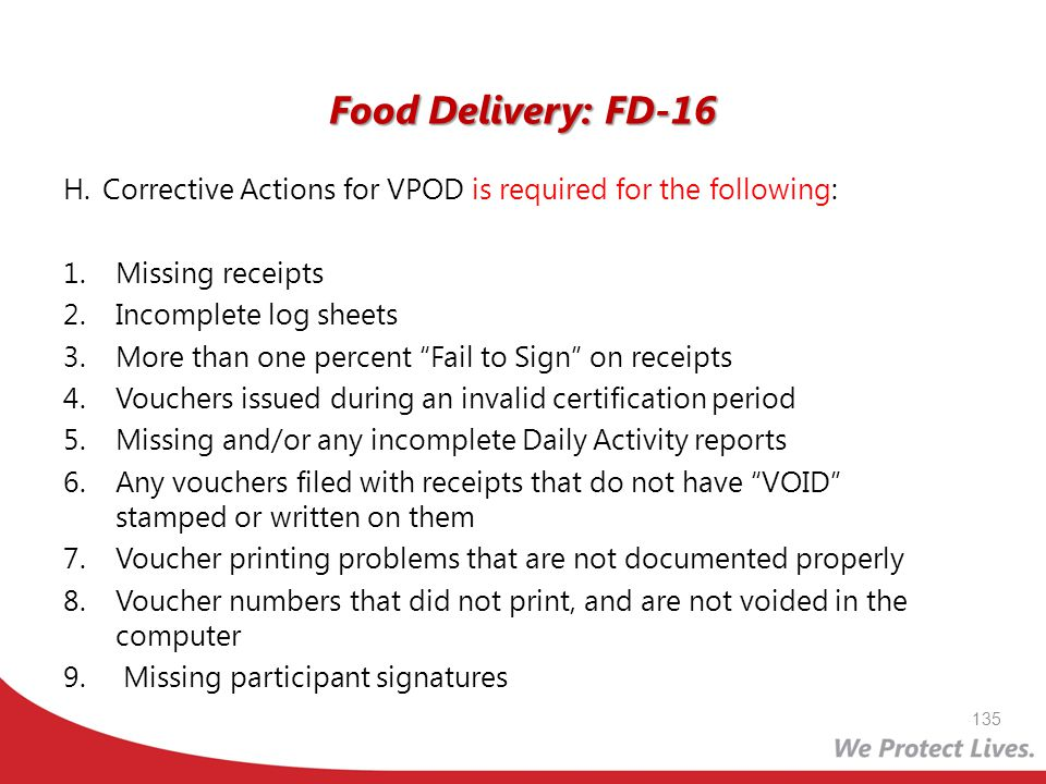 Food Delivery: FD-16 H. Corrective Actions for VPOD is required for the following: Missing receipts.