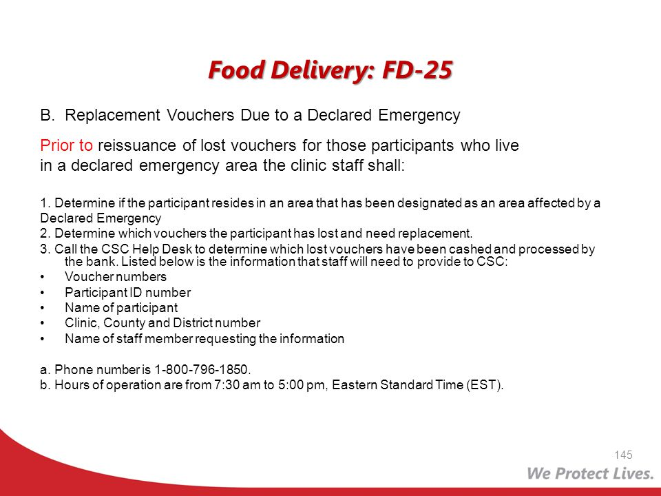 Food Delivery: FD-25 B. Replacement Vouchers Due to a Declared Emergency. Prior to reissuance of lost vouchers for those participants who live.