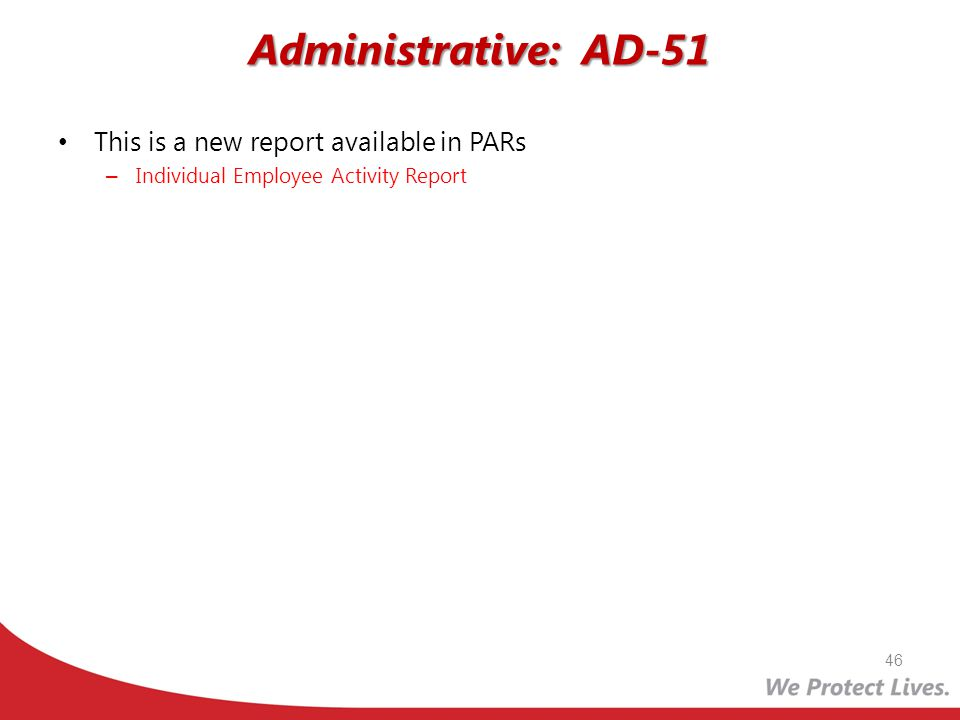 Administrative: AD-51 This is a new report available in PARs