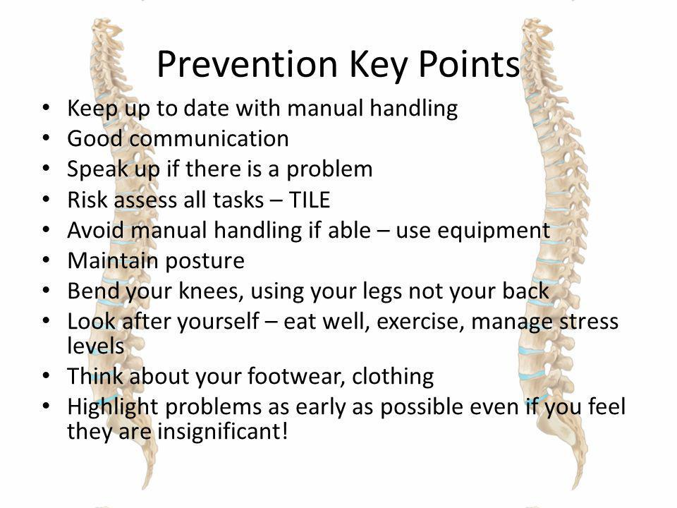 Prevention Key Points Keep up to date with manual handling