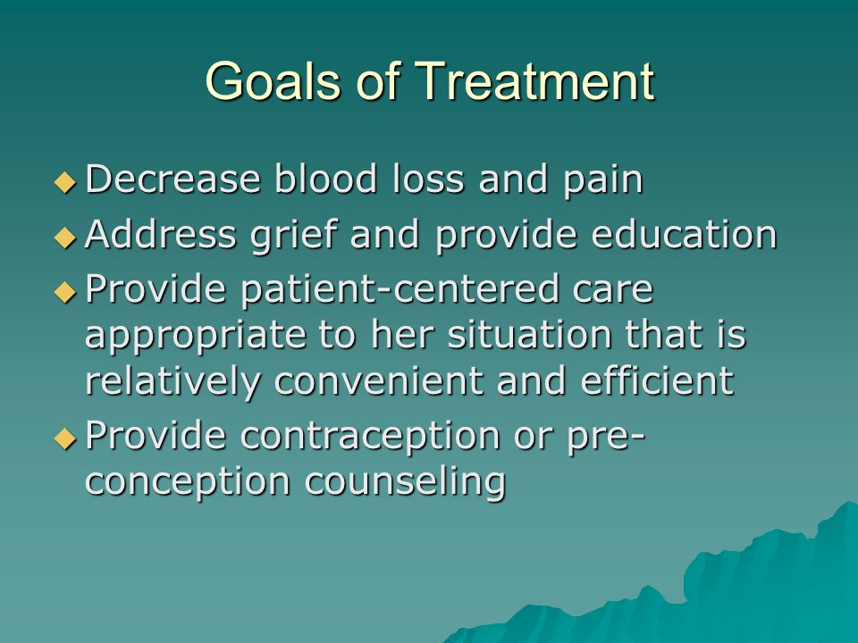 Goals of Treatment Decrease blood loss and pain