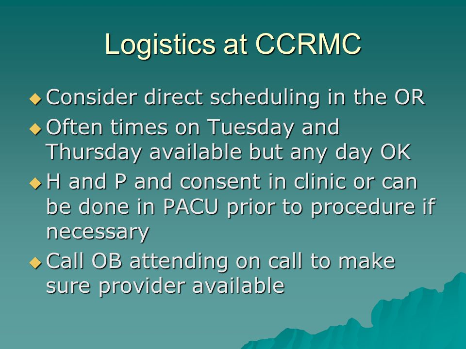 Logistics at CCRMC Consider direct scheduling in the OR