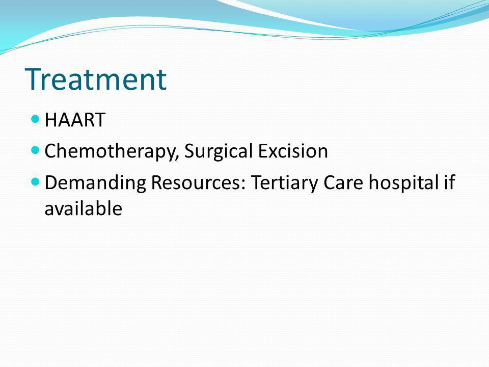 Treatment HAART Chemotherapy, Surgical Excision