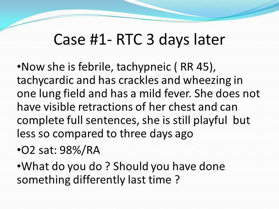 Case #1- RTC 3 days later