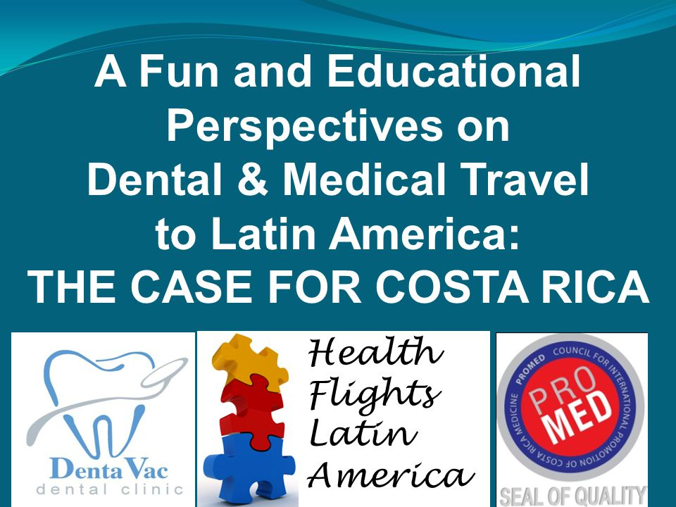 A Fun and Educational Perspectives on Dental & Medical Travel