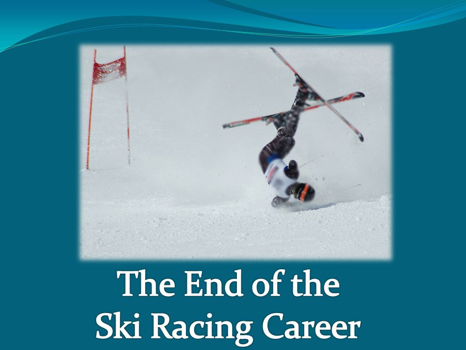The End of the Ski Racing Career