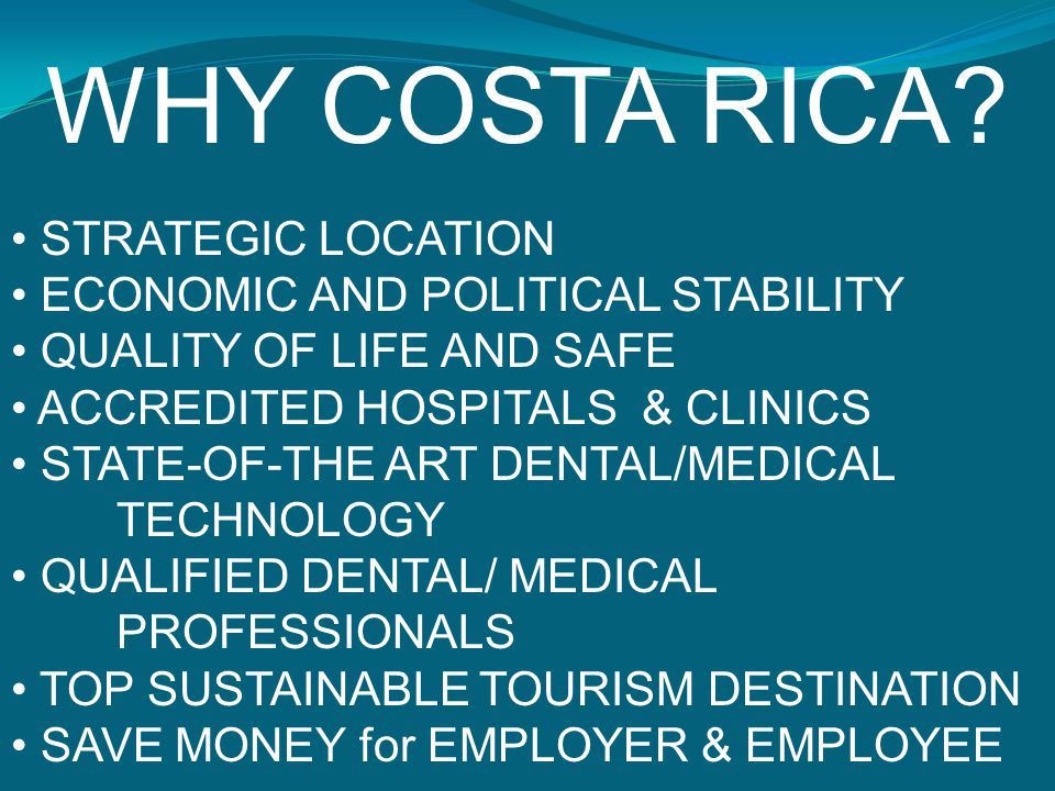 WHY COSTA RICA STRATEGIC LOCATION ECONOMIC AND POLITICAL STABILITY