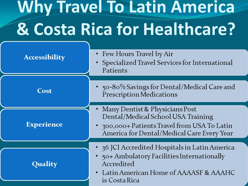 Why Travel To Latin America & Costa Rica for Healthcare