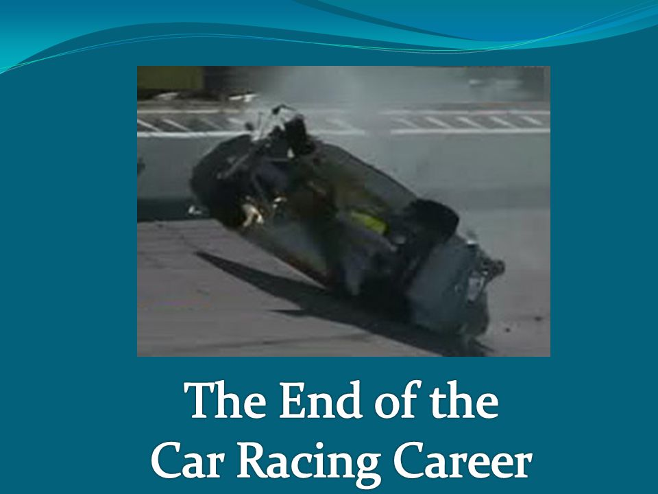 The End of the Car Racing Career