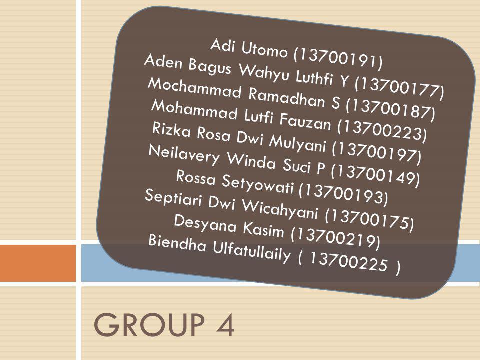 GROUP 4 Adi Utomo (13700191) Aden Bagus Wahyu Luthfi Y (13700177)