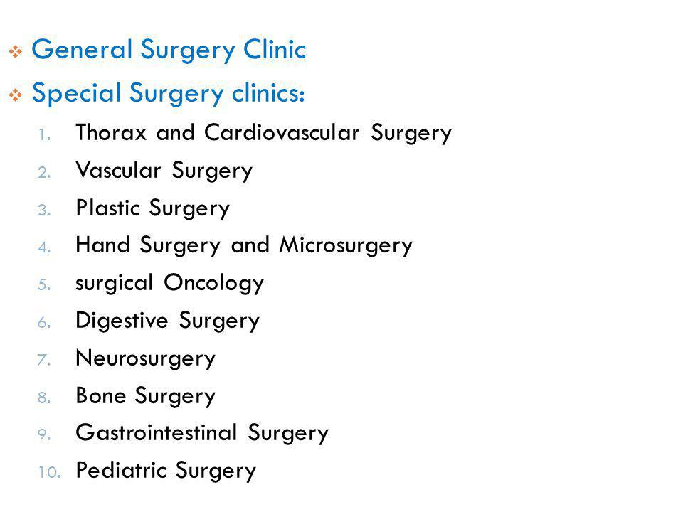 General Surgery Clinic Special Surgery clinics: