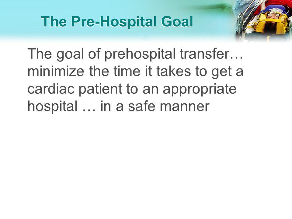 The Pre-Hospital Goal