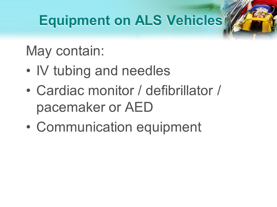 Equipment on ALS Vehicles
