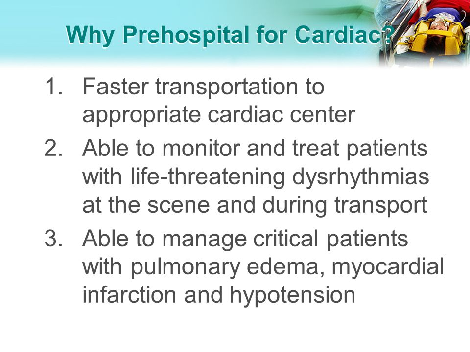 Why Prehospital for Cardiac