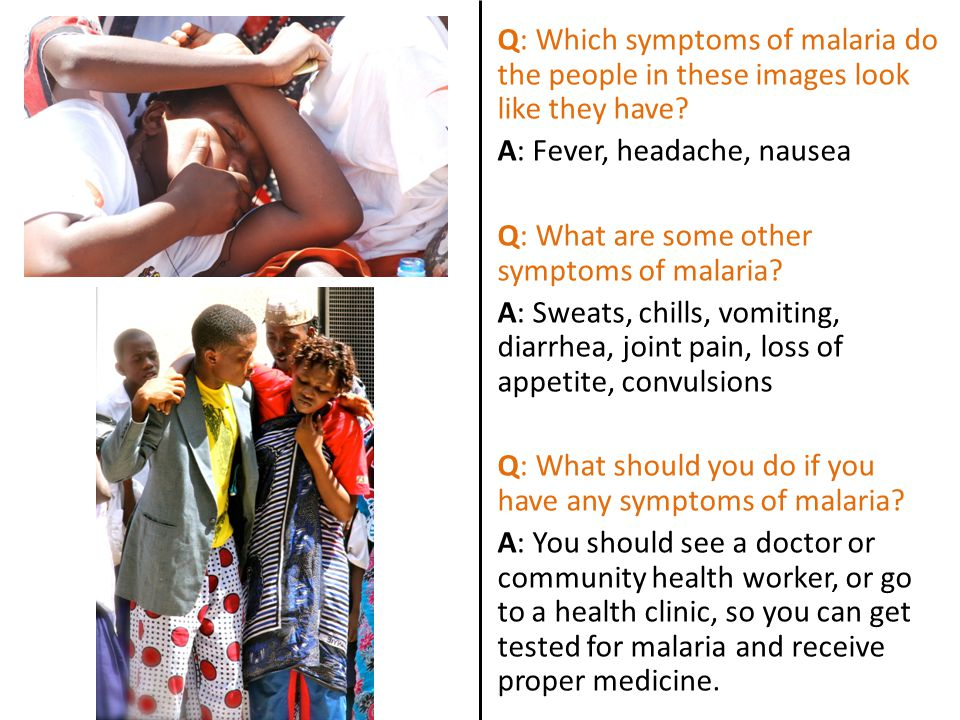 Q: Which symptoms of malaria do the people in these images look like they have