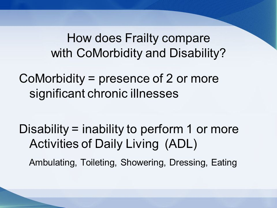How does Frailty compare with CoMorbidity and Disability