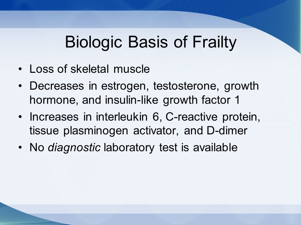 Biologic Basis of Frailty