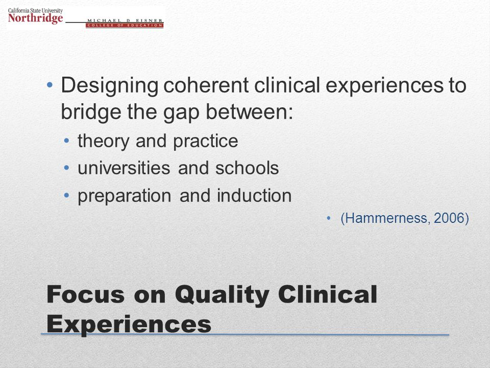 Focus on Quality Clinical Experiences