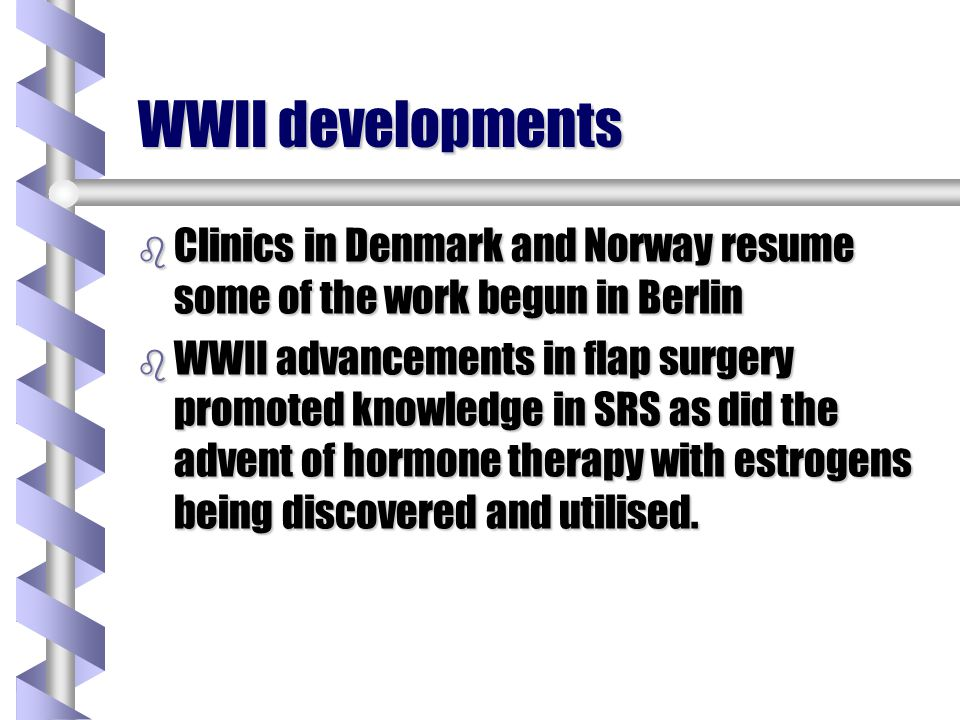 WWII developments Clinics in Denmark and Norway resume some of the work begun in Berlin.