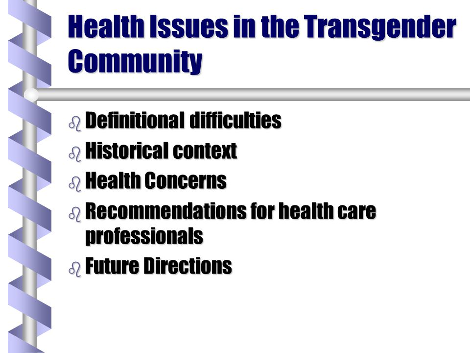 Health Issues in the Transgender Community