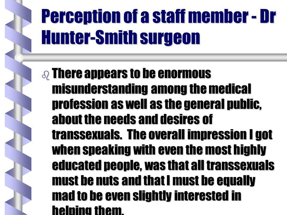 Perception of a staff member - Dr Hunter-Smith surgeon