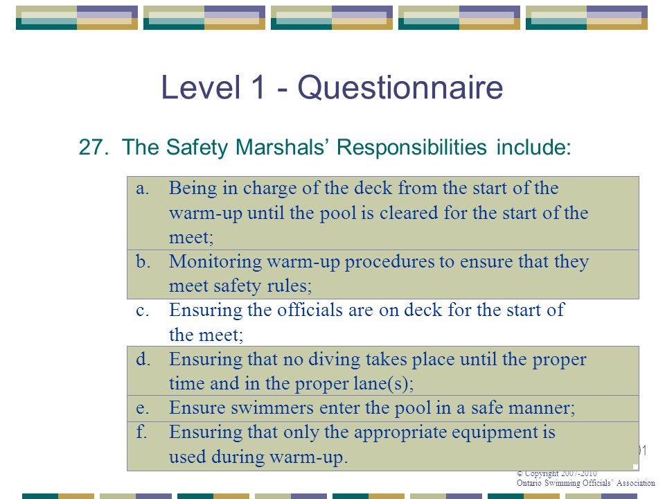 Level 1 - Questionnaire 27. The Safety Marshals' Responsibilities include: